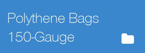 Polythene Bags 150gauge